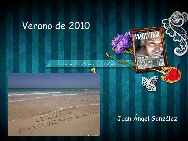 Verano de 2010 Juan Ángel González