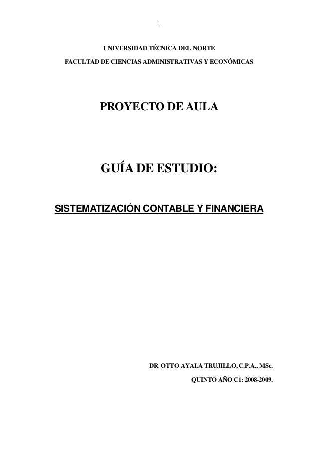 1 UNIVERSIDAD TÉCNICA DEL NORTE FACULTAD DE CIENCIAS ADMINISTRATIVAS Y ECONÓMICAS PROYECTO DE AULA GUÍA DE ESTUDIO: SISTEM...