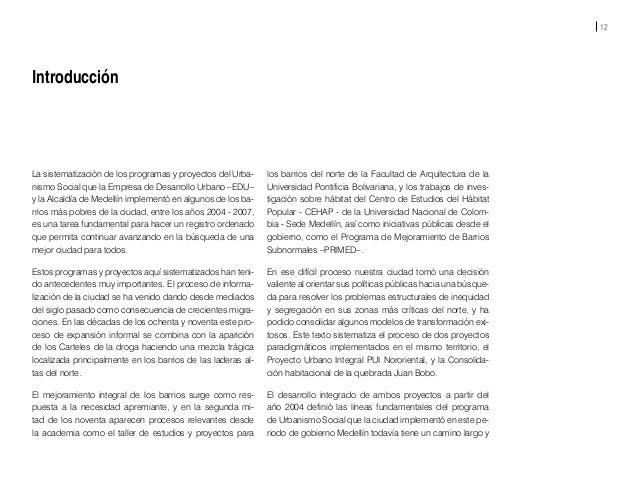 La ciudad de Medellín ha tenido grandes transformaciones en los últimos diez años, que han mejorado significativamente var...