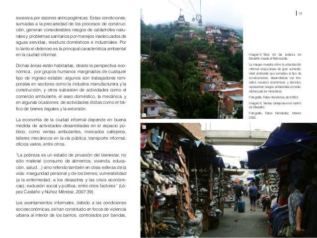 21 Primero se construyen las viviendas, posteriormente se desarrolla la infraestructura vial y de saneamiento, y mu- cho d...