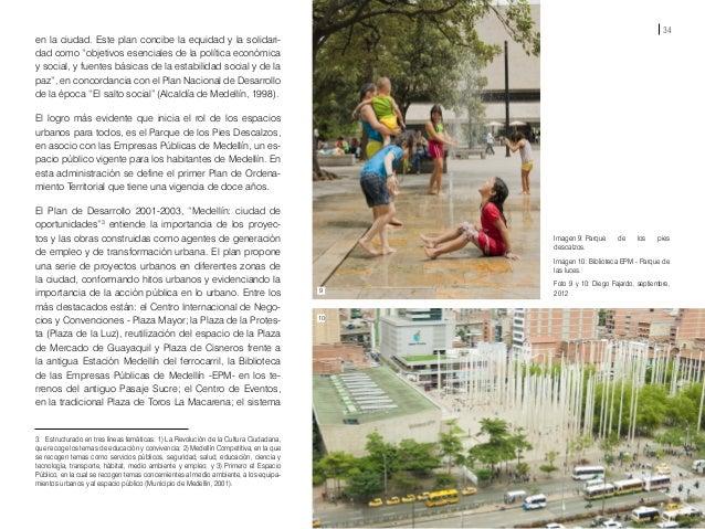 36 La administración de esta época había estado trabajan- do previamente en conocer y re-conocer la ciudad, con grupos aca...