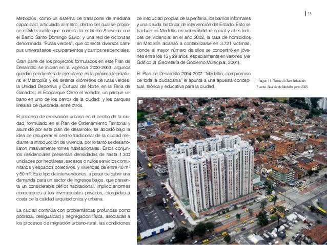 37 Reflexiones alrededor del concepto Urbanismo Social en Medellín Para hablar de Urbanismo Social en Medellín es necesa- ...