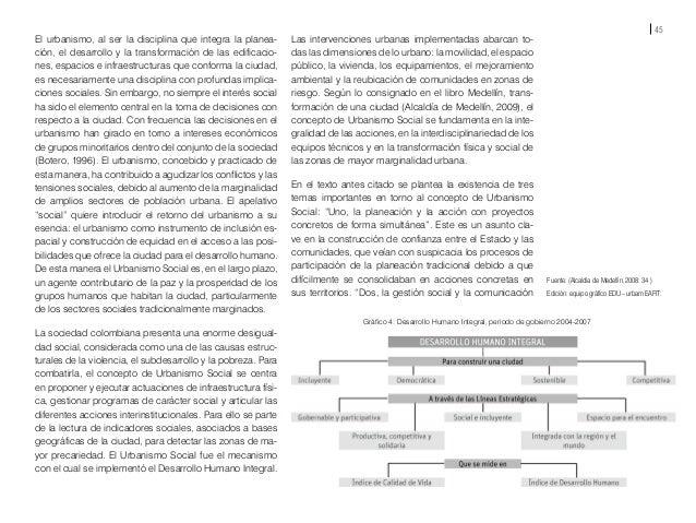 47 Las intervenciones enmarcadas en el concepto del Ur- banismo Social en el sector incluyeron la renovación de los antigu...