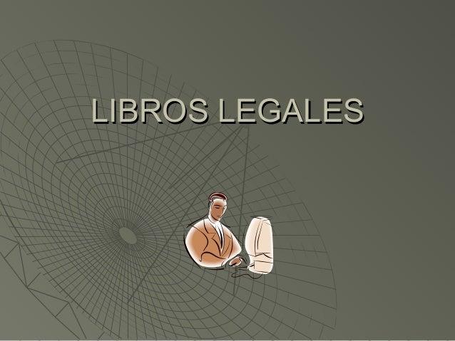 LIBROS LEGALESLIBROS LEGALES