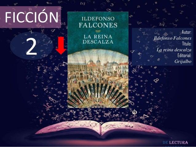 FICCIÓN                         Autor:  2          Ildefonso Falcones                         Título:            La reina ...