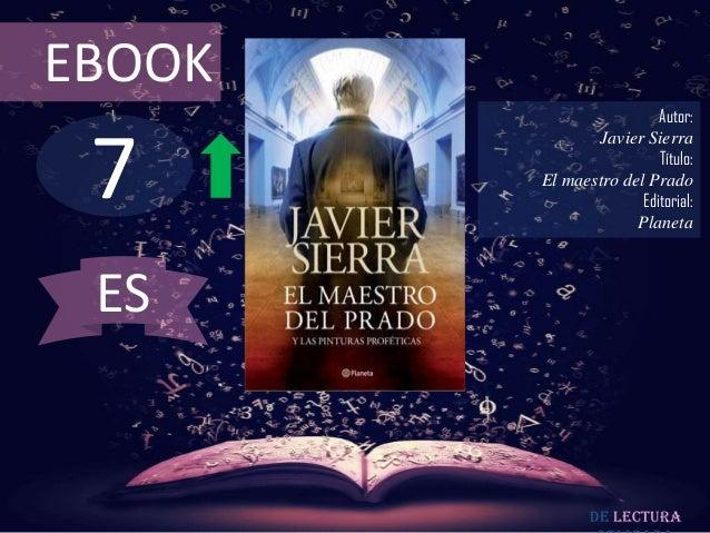 EBOOK                         Autor: 7               Javier Sierra                         Título:        El maestro del P...