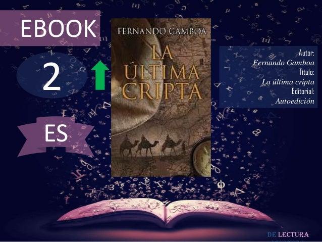 EBOOK                      Autor: 2        Fernando Gamboa                      Título:          La última cripta         ...