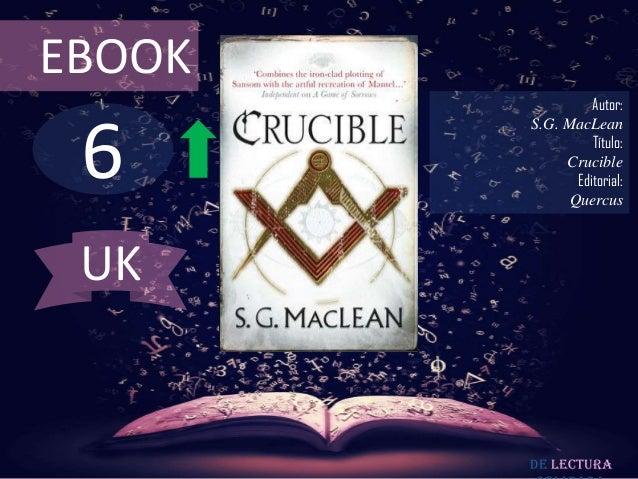 EBOOK                  Autor: 6        S.G. MacLean                  Título:             Crucible               Editorial:...