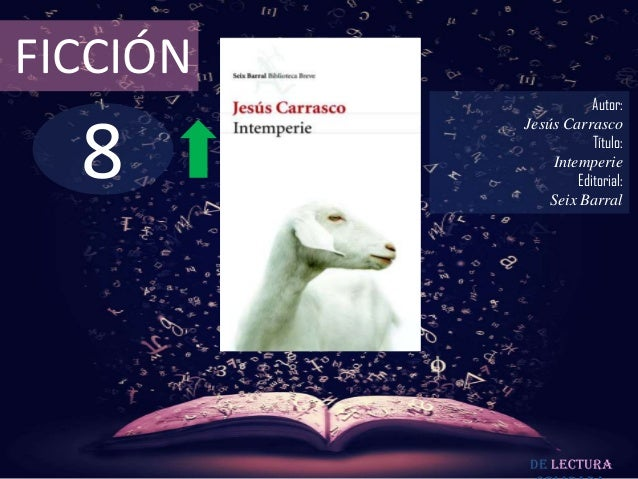 FICCIÓN                     Autor:  8          Jesús Carrasco                     Título:              Intemperie         ...