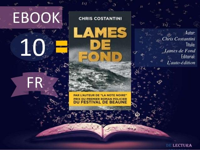 EBOOK                    Autor:10        Chris Costantini                    Título:         Lames de Fond                ...
