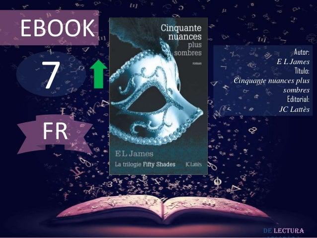 EBOOK                          Autor: 7                    E L James                          Título:        Cinquante nua...
