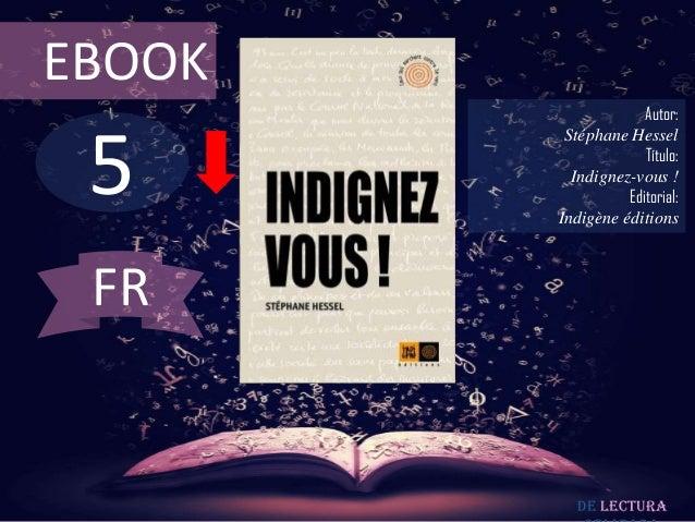 EBOOK                     Autor: 5         Stéphane Hessel                     Título:          Indignez-vous !           ...