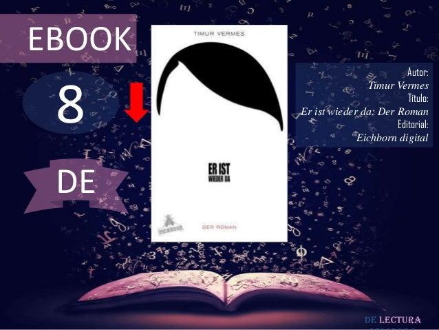 EBOOK                                 Autor: 8                       Timur Vermes                                 Título: ...