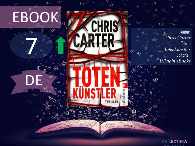 EBOOK                    Autor: 7           Chris Carter                    Título:          Totenkünstler                ...