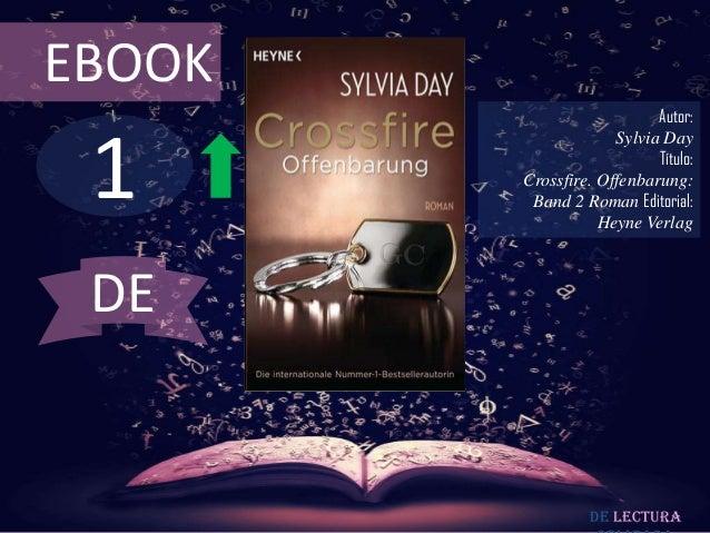 EBOOK                           Autor: 1                     Sylvia Day                           Título:        Crossfire...