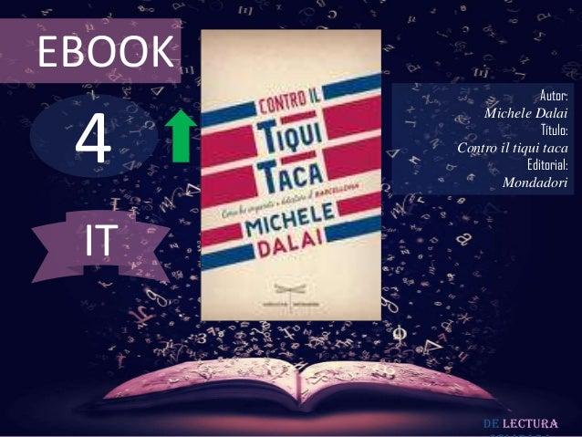 EBOOK                        Autor: 4            Michele Dalai                        Título:        Contro il tiqui taca ...