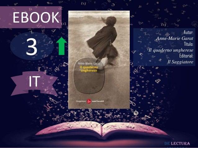 EBOOK                          Autor: 3            Anne-Marie Garat                          Título:        Il quaderno un...
