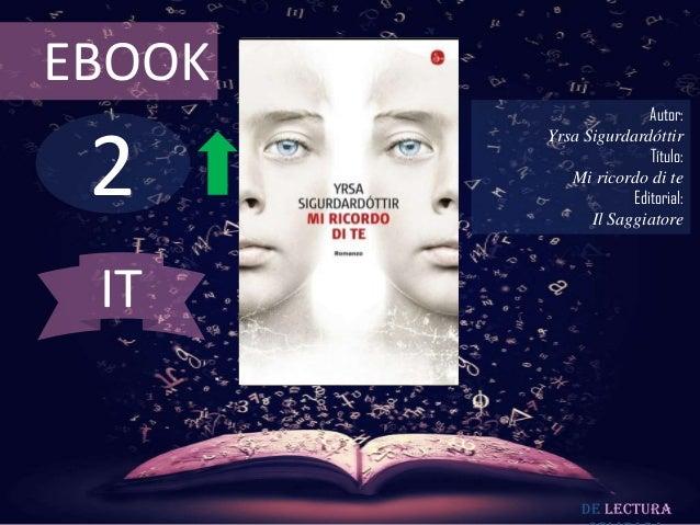 EBOOK                       Autor: 2        Yrsa Sigurdardóttir                       Título:           Mi ricordo di te  ...