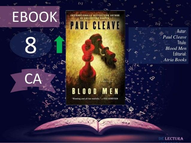 EBOOK                 Autor: 8         Paul Cleave                 Título:          Blood Men              Editorial:     ...