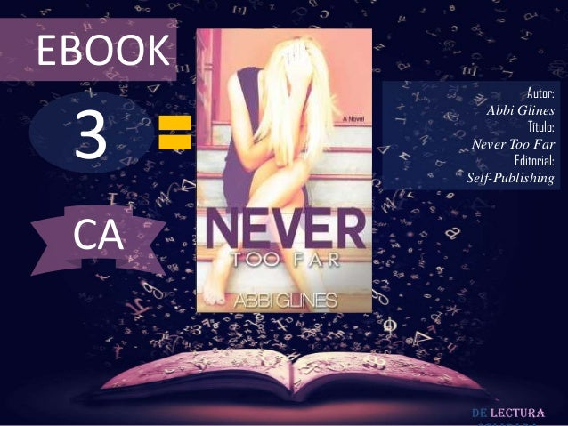 EBOOK                   Autor: 3            Abbi Glines                   Título:         Never Too Far                Edi...
