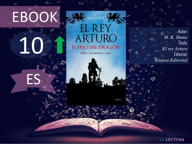 EBOOK                     Autor:10             M. K. Hume                     Título:            El rey Arturo            ...