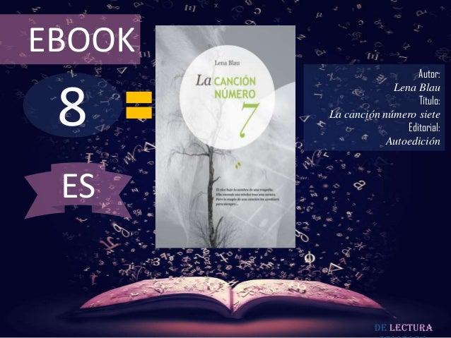 EBOOK                           Autor: 8                     Lena Blau                           Título:        La canción...