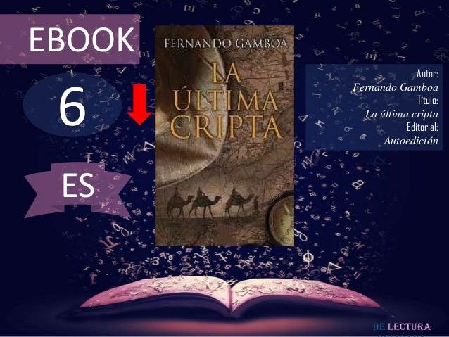 EBOOK                      Autor: 6        Fernando Gamboa                      Título:          La última cripta         ...