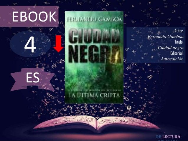 EBOOK                     Autor: 4        Fernando Gamboa                     Título:            Ciudad negra             ...