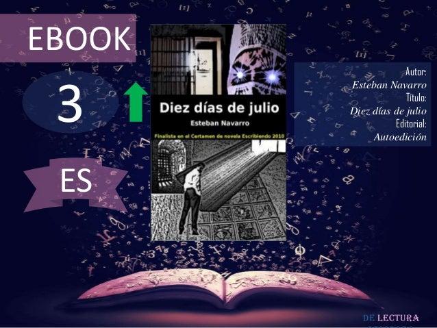EBOOK                     Autor: 3        Esteban Navarro                     Título:        Diez días de julio           ...