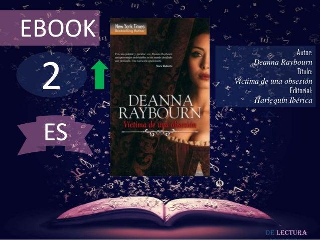 EBOOK                           Autor: 2              Deanna Raybourn                           Título:        Víctima de ...