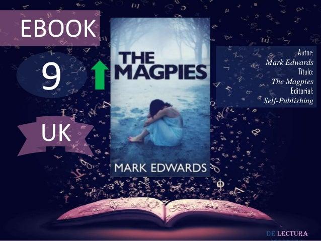 EBOOK                   Autor: 9         Mark Edwards                   Título:          The Magpies                Editor...