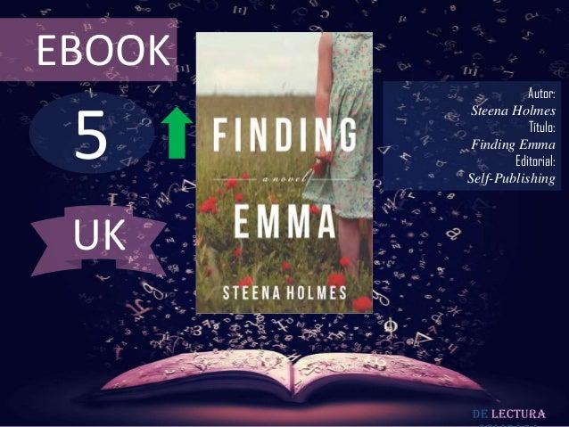 EBOOK                   Autor: 5        Steena Holmes                   Título:        Finding Emma                Editori...