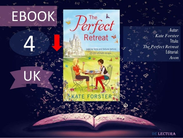 EBOOK                       Autor: 4              Kate Forster                       Título:        The Perfect Retreat   ...