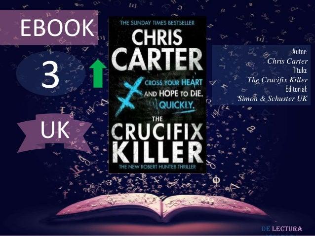 EBOOK                          Autor: 3                Chris Carter                          Título:           The Crucifi...
