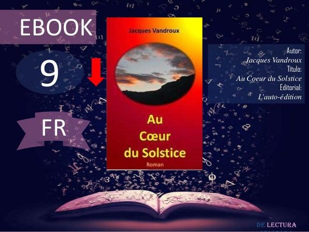 EBOOK                        Autor: 9          Jacques Vandroux                        Título:        Au Coeur du Solstice...