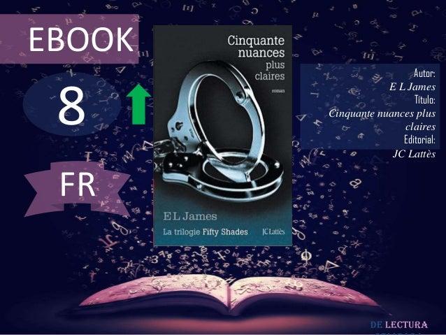 EBOOK                          Autor: 8                    E L James                          Título:        Cinquante nua...