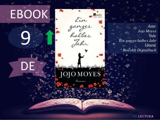 EBOOK                          Autor: 9                   Jojo Moyes                          Título:        Ein ganzes ha...