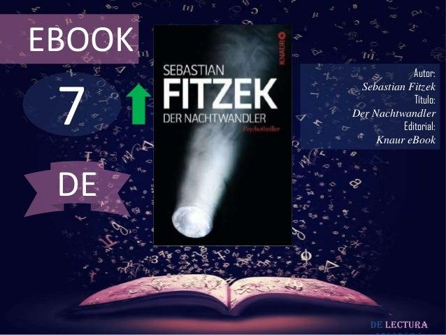 EBOOK                     Autor: 7         Sebastian Fitzek                     Título:        Der Nachtwandler           ...