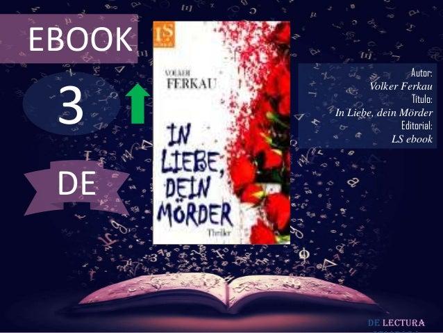 EBOOK                          Autor: 3                Volker Ferkau                          Título:        In Liebe, dei...