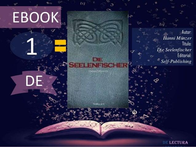 EBOOK                     Autor: 1           Hanni Münzer                     Título:        Die Seelenfischer            ...