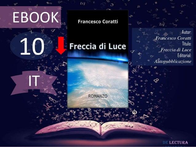 EBOOK                      Autor:10        Francesco Coratti                      Título:          Freccia di Luce        ...