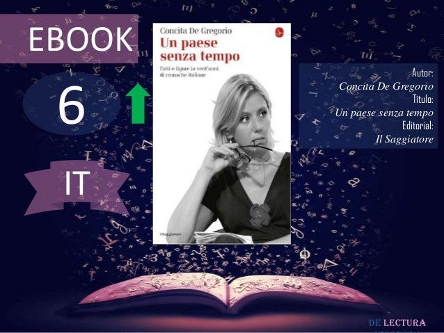 EBOOK                          Autor: 6         Concita De Gregorio                          Título:        Un paese senza...
