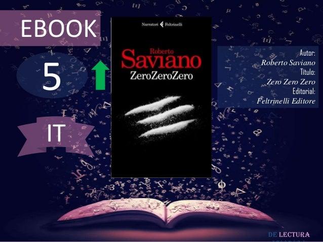 EBOOK                       Autor: 5         Roberto Saviano                       Título:           Zero Zero Zero       ...