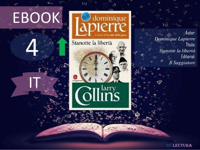EBOOK                       Autor: 4        Dominique Lapierre                       Título:         Stanotte la libertà  ...