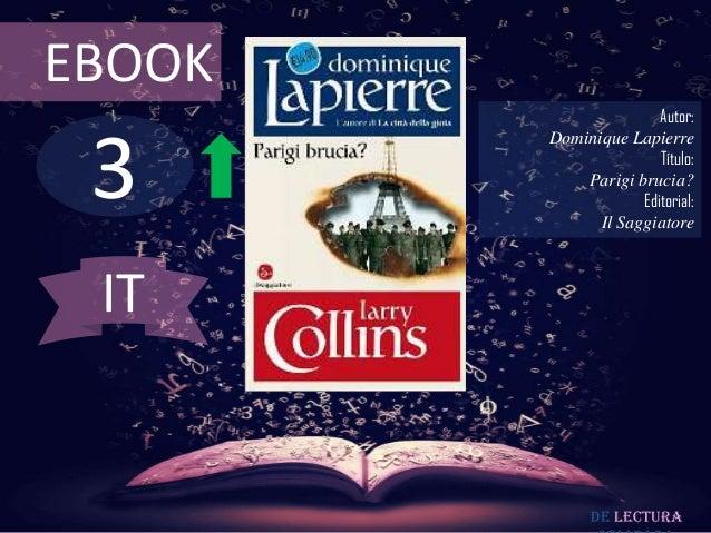 EBOOK                       Autor: 3        Dominique Lapierre                       Título:            Parigi brucia?    ...