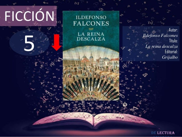 FICCIÓN                         Autor:  5          Ildefonso Falcones                         Título:            La reina ...
