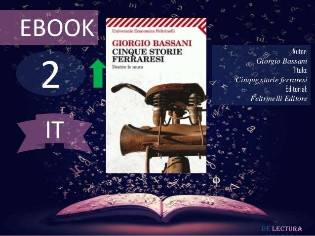 EBOOK                           Autor: 2             Giorgio Bassani                           Título:        Cinque stori...