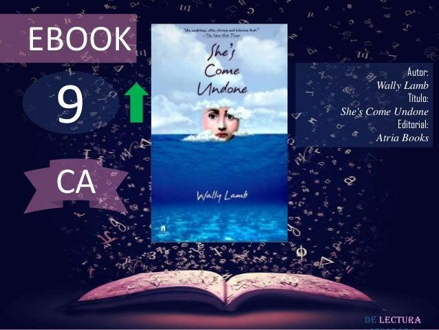 EBOOK                        Autor: 9                Wally Lamb                        Título:        Shes Come Undone    ...