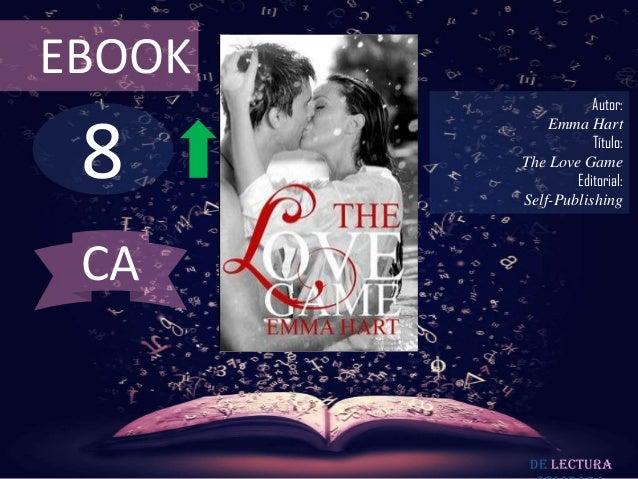 EBOOK                   Autor: 8            Emma Hart                   Título:        The Love Game                Editor...