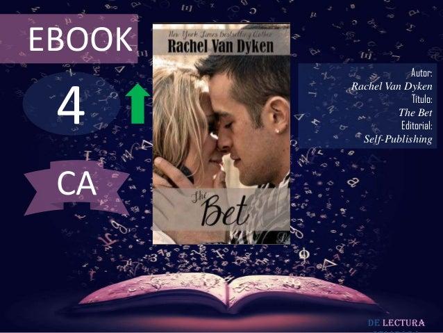 EBOOK                     Autor: 4        Rachel Van Dyken                     Título:                 The Bet            ...